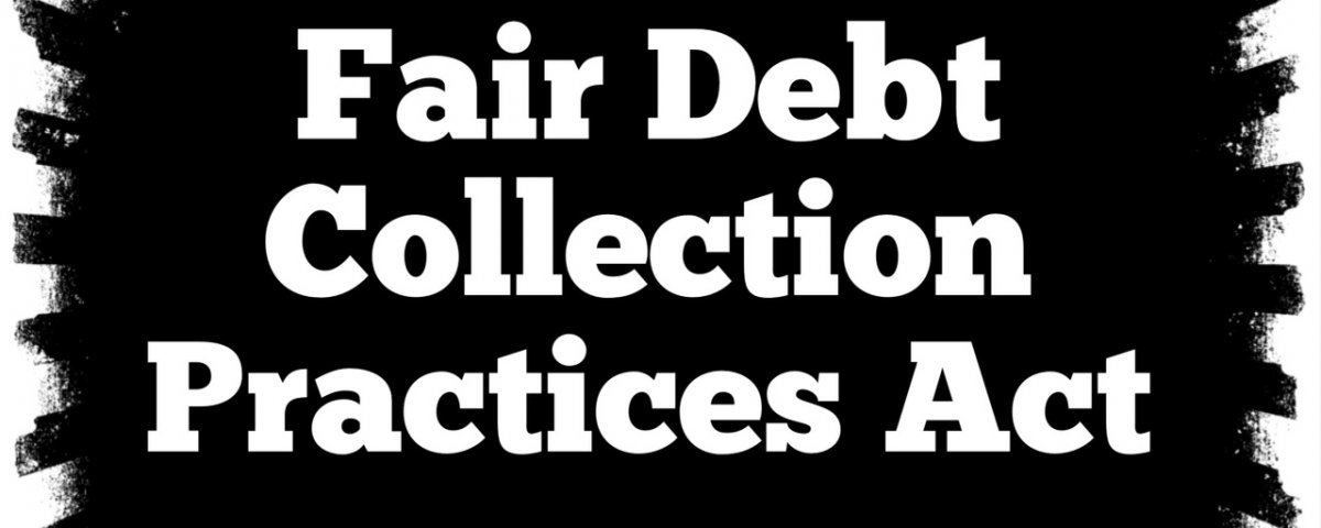 Your Rights Under the Fair Debt Collection Practices Act